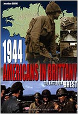 1944 Americans In Brittany-The Battle for Brest