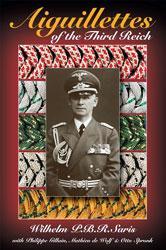 Aiguillettes of the Third Reich (Wilhelm P. B. R. Saris)