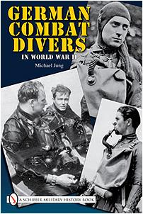 German Combat Divers in World War II (Michael Jung)