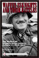 Waffen-SS Knights and their Battles - Knight's Cross Holders Vol