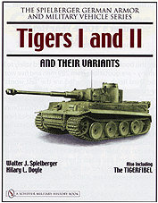 Tigers I and II and their Variants (Includes The Tigerfibel)