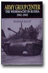 Wehrmacht in Russia: Army Group Center, 1941-1945 (W. Haupt)