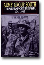 Wehrmacht in Russia: Army Group South, 1941-1945 (W. Haupt)