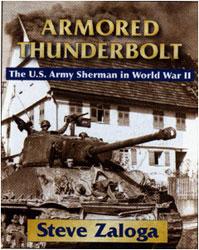 Armored Thunderbolt - The U.S. Army Sherman in World War II