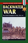 Backwater War, The Allied Campaign in Italy, 1943-45