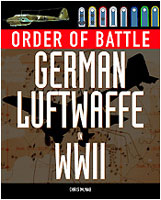 Order of Battle: GERMAN LUFTWAFFE IN WORLD WAR II (Dr Chris McNa