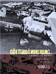 GOTTERDAMMERUNG: LUFTWAFFE WRECKS AND GRAVEYARDS Vol. 1