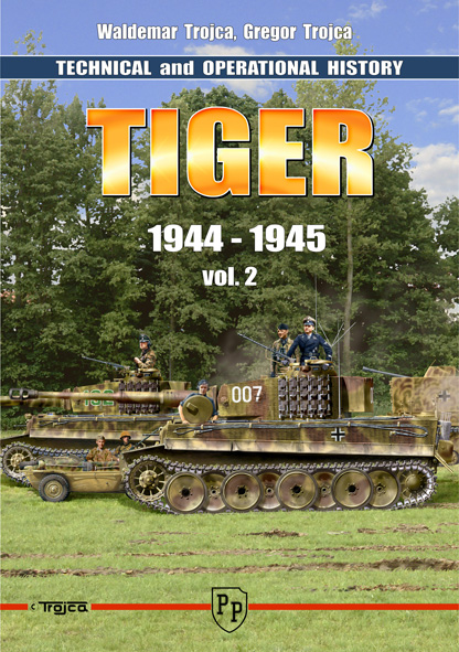 Tiger I: Technical and Operational History Vol. 2