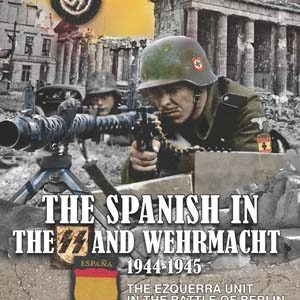 Spanish in the SS and Wehrmacht 1944-1945