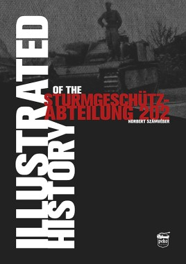 Illustrated History of the Sturmgeschütz-Abteilung 202